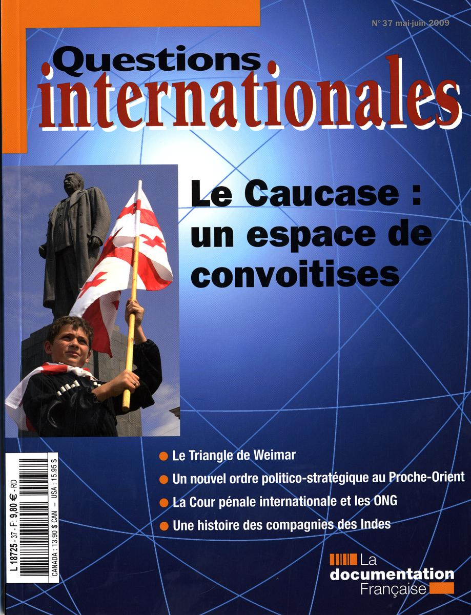 Questions internationales 37 - Le Caucase: un espace de convoitises