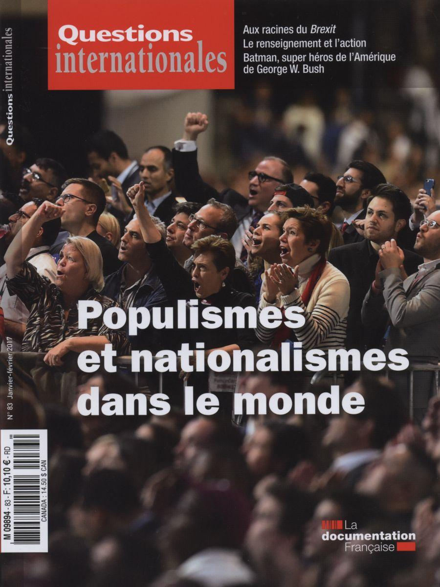 Questions internationales 83 - Populismes et nationalismes dans le monde