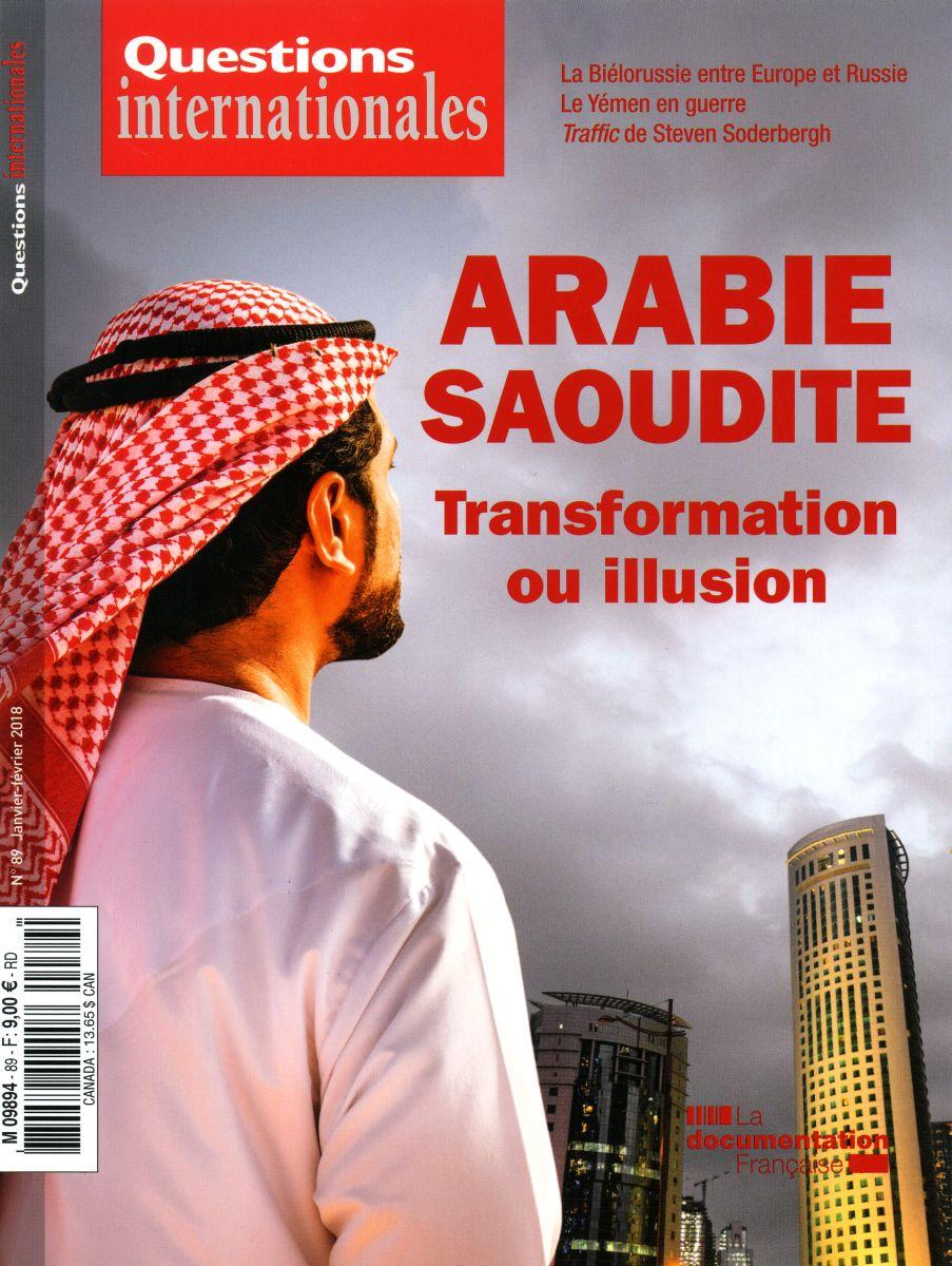 Questions internationales  N°89 - Arabie saoudite : transformation ou illusion