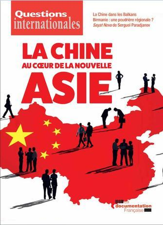 Questions internationales 93 - La Chine au coeur de la nouvelle Asie