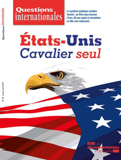 Questions internationales 98 - États-Unis : cavalier seul