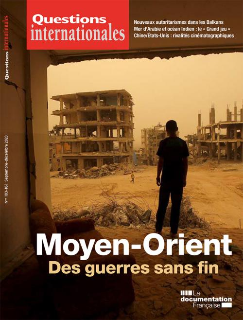Moyen-Orient : des guerres sans fin - Questions Internationales